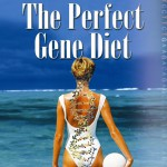 Thumbnail image for The Perfect Gene Diet – Excerpt from the Foreword